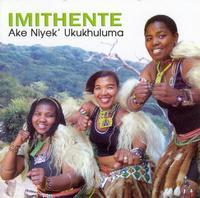 Imithente - Ake Niyeke Ukukhuluma (CD) - Cover