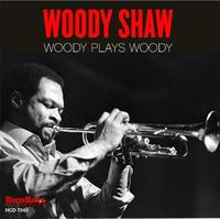 Woody Shaw - Woody Plays Woody (CD) - Cover