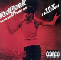 Kid Rock - Live Trucker (CD) - Cover