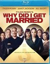 Tyler Perry's Why Did I Get Married (Region A Blu-ray)