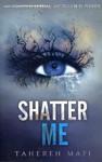 Shatter Me - Tahereh Mafi (Paperback)