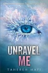 Unravel Me - Tahereh Mafi (Paperback)
