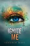 Ignite Me - Tahereh Mafi (Hardcover)