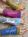 Learn to Knit, Love to Knit - Anna Wilkinson (Paperback)