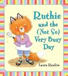 Ruthie and the Not So Very Busy Day - Laura Rankin (School And Library)