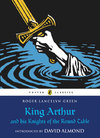 King Arthur and His Knights of the Round Table - Roger Lancelyn Green (Paperback)