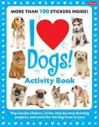 I Love Dogs! Activity Book - Walter Foster (Paperback) - Cover