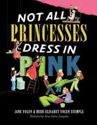 Not All Princesses Dress in Pink - Jane Yolen (School And Library) - Cover