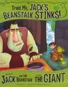 Trust Me, Jack's Beanstalk Stinks! - Eric Braun (Paperback)