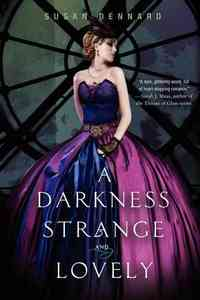 A Darkness Strange and Lovely - Susan Dennard (Hardcover) - Cover