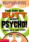 The Day My Butt Went Psycho! - Andy Griffiths (Paperback)