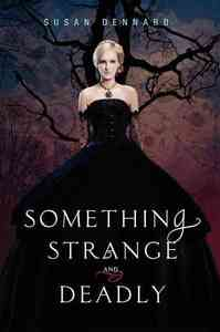 Something Strange and Deadly - Susan Dennard (Hardcover) - Cover