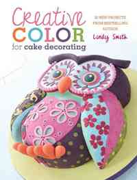 Creative Color for Cake Decorating - Lindy Smith (Paperback) - Cover