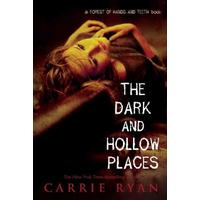 The Dark and Hollow Places - Carrie Ryan (Paperback)