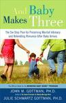 And Baby Makes Three - John Mordechai Gottman (Paperback)