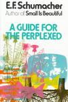 A Guide for the Perplexed - E. F. Schumacher (Paperback)