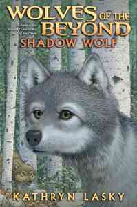 Shadow Wolf - Kathryn Lasky (School And Library) - Cover