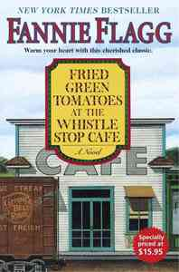 Fried Green Tomatoes At The Whistle Stop Cafe - Fannie Flagg (Hardcover) - Cover