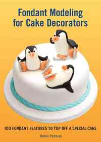Fondant Modeling for Cake Decorators - Helen Penman (Hardcover) - Cover