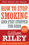 How to Stop Smoking and Stay Stopped For Good - Gillian Riley (Paperback)