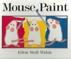Mouse Paint - Ellen Stoll Walsh (Hardcover)