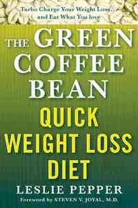 The Green Coffee Bean Quick Weight Loss Diet - Leslie Pepper (Paperback) - Cover