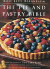 The Pie and Pastry Bible - Rose Levy Beranbaum (Hardcover)
