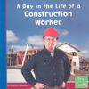 A Day in the Life of a Construction Worker - Heather Adamson (Paperback)