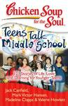 Chicken Soup for the Soul: Teens Talk Middle School - Jack Canfield (Paperback)
