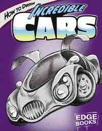 How to Draw Incredible Cars - Aaron Sautter (Library) - Cover