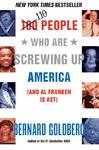 110 People Who Are Screwing Up America - Bernard Goldberg (Paperback)