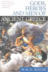 Gods, Heroes, and Men of Ancient Greece - W. H. D. Rouse (Paperback)