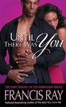 Until There Was You - Francis Ray (Paperback)