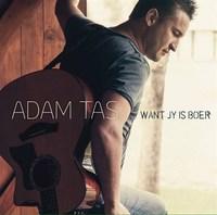 Adam Tas - Want Jy Is Boer (CD) - Cover