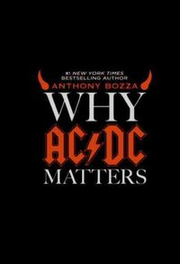 Why AC/DC Matters - Anthony Bozza (Hardcover) - Cover