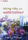 Taking Risks With Watercolour - Shirley Trevena (Hardcover)