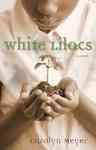 White Lilacs - Carolyn Meyer (Paperback)