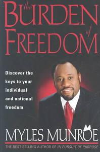 Burden of Freedom - Myles Munroe (Paperback) - Cover