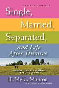 Single, Married, Separated, and Life After Divorce - Myles Munroe (Paperback) - Cover
