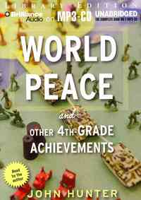 World Peace and Other 4th-Grade Achievements - John Hunter (CD/Spoken Word) - Cover