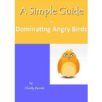 A Simple Guide to Dominating Angry Birds - Christy Parrish (Paperback)
