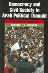 Democracy And Civil Society in Arab Political Thought - Michaelle L. Browers (Hardcover)
