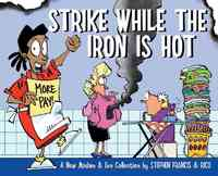 Strike While the Iron Is Hot - Stephen Francis (Paperback) - Cover