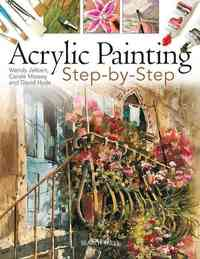 Acrylic Painting Step-By-Step - Wendy Jelbert (Paperback) - Cover