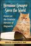 Hermione Granger Saves the World - Christopher E. Bell (Paperback) Cover