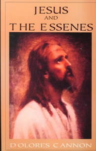 Jesus and the Essenes - Dolores Cannon (Paperback) - Cover