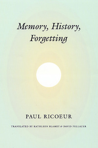 Memory, History, Forgetting - Paul Ricoeur (Hardcover) - Cover