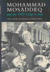 Mohammad Mosaddeq and the 1953 Coup in Iran - Mark J. Gasiorowski (Hardcover)