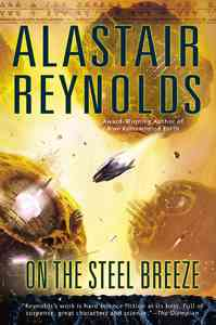 On the Steel Breeze - Alastair Reynolds (Hardcover) - Cover