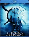 I'Ll Follow You Down (Region A Blu-ray)